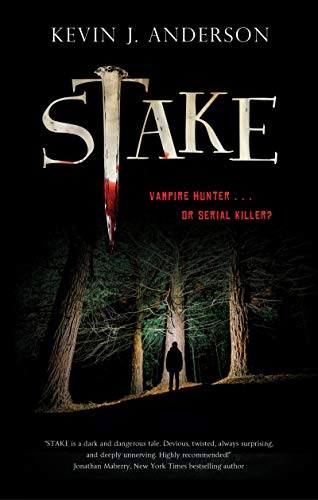 Stake by [Kevin J. Anderson]