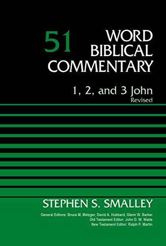 Compare Textbook Prices for 1, 2, and 3 John, Volume 51: Revised Edition Word Biblical Commentary Revised ed. Edition ISBN 9780310109976 by Smalley, Dr Stephen S.,Metzger, Bruce M.,Hubbard, David Allen,Barker, Glenn W.,Watts, John D. W.,Martin, Ralph P.