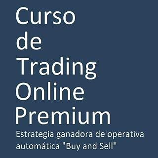 Curso de Trading Online Premium. Estrategia ganadora de operativa automática con Robot - EA -