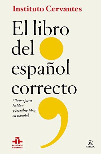 El libro del español correcto: Claves para hablar y escribir bien en español