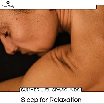 Summer Lush Spa Sounds - Sleep For Relaxation