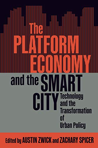 The Platform Economy and the Smart City: Technology and the Transformation of Urban Policy (McGill-Queen's Studies in Urban Governance)