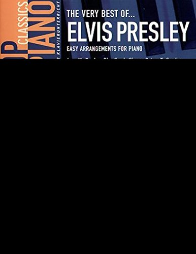 The very best of Elvis Presley. Easy Arrangements for Piano.