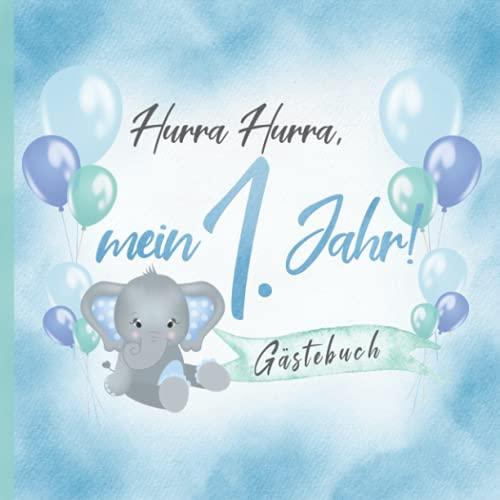 Hurra Hurra, mein 1. Jahr! Gästebuch: Erinnerungsbuch & Deko zum Geburtstag für Jungen in Blau &...