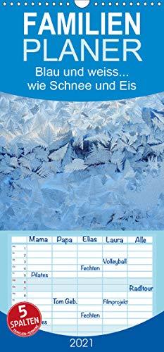 Blau und weiss. wie Schnee und Eis - Familienplaner hoch (Wandkalender 2021, 21 cm x 45 cm, hoch)