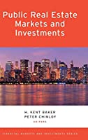 Public Real Estate Markets and Investments (Financial Markets and Investments)