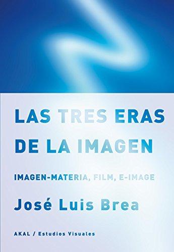 Tres Eras De La Imagen, Las (Estudios Visuales)