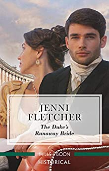 The Duke's Runaway Bride (Regency Belles of Bath Book 3) by [Jenni Fletcher]