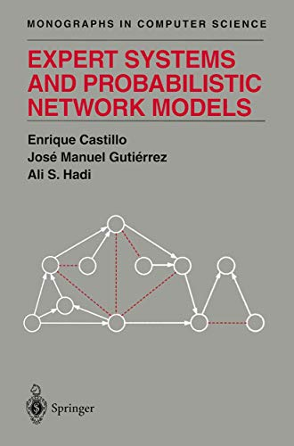 Compare Textbook Prices for Expert Systems and Probabilistic Network Models Monographs in Computer Science Softcover reprint of the original 1st ed. 1997 Edition ISBN 9781461274810 by Castillo, Enrique,Gutierrez, Jose M.,Hadi, Ali S.
