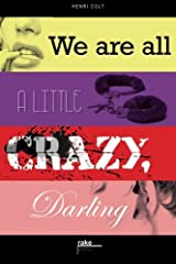 We are all a little crazy, darling Paperback