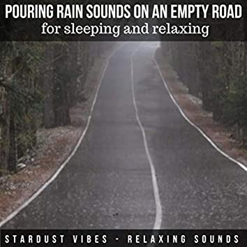 Pouring Rain Sounds on an Empty Road