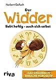 Der Widder liebt heftig ? auch sich selbst: Das gnadenlos ehrliche Horoskop - Norbert Golluch