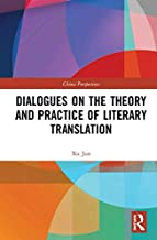 Dialogues on the Theory and Practice of Literary Translation (China Perspectives) (English and Chinese Edition)
