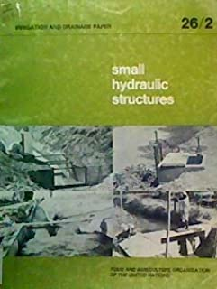 Small hydraulic structures (Irrigation and drainage paper)