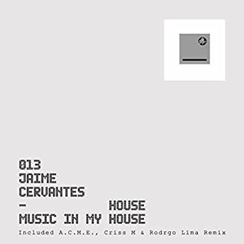 House Music In My House