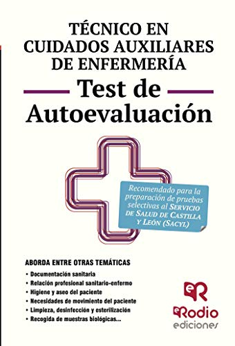 Técnico en Cuidados auxiliares de Enfermería. Test de Autoevaluación. Servicio de Salud de Castilla y León (OPOSICIONES)