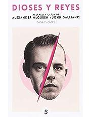 Dioses y reyes: Ascenso y caída de John Galliano y Alexander McQueen: 3 (Moda y memoria)