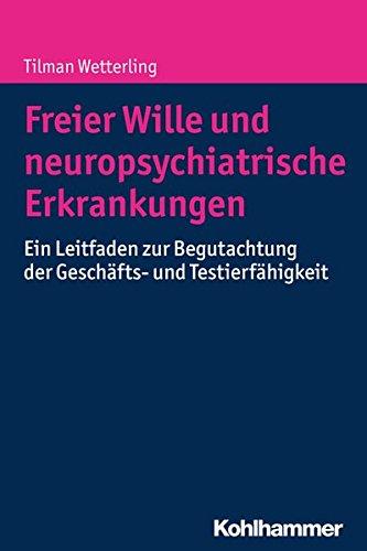 Wetterling, T: Freier Wille und neuropsych. Erkrankungen
