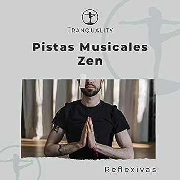Pistas Musicales Zen Reflexivas