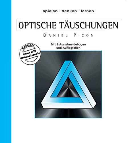 Optische Täuschungen (Spielen - Denken - Lernen)