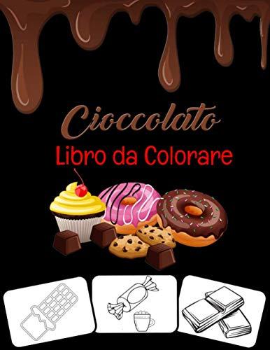 CIOCCOLATO LIBRO DA COLORARE: LIBRO DA COLORARE DI CARAMELLE PER BAMBINI Caramelle deliziose, lecca-lecca, cioccolato, caramelle gommose, zucchero ... per ragazzi, ragazze e bambini piccoli