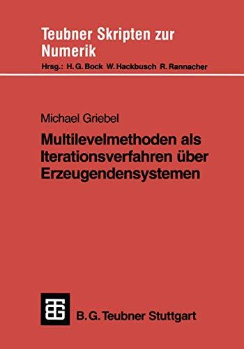 Multilevelmethoden als Iterationsverfahren über Erzeugendensystemen (Teubner Skripten zur Numerik)