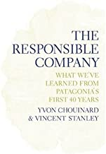 Yvon Chouinard: The Responsible Company (Paperback); 2012 Edition