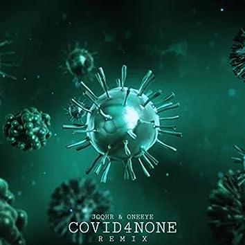 COVID4NONE (Remix)