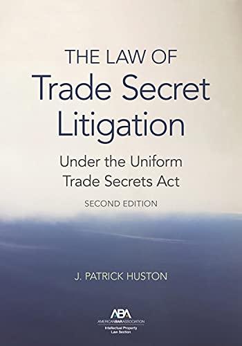 The Law of Trade Secret Litigation Under the Uniform Trade Secrets Act