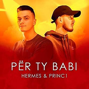 Për Ty Babi (feat. Princ1)