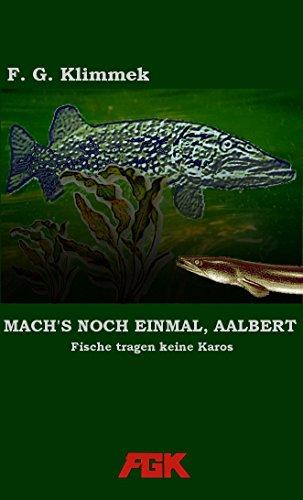Mach's noch einmal, Aalbert: Fische tragen keine Karos