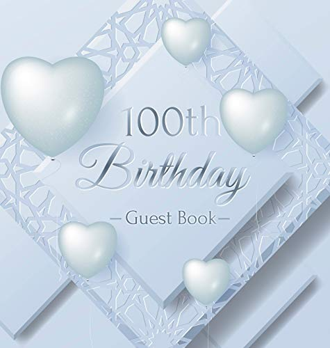 100th Birthday Guest Book: Ice Sheet, Frozen Cover Theme, Best Wishes from Family and Friends to Write in, Guests Sign in for Party, Gift Log, Hardback