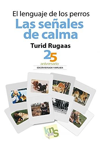 El lenguaje de los perros. Las señales de calma: 25 aniversario. Edición revisada y ampliada