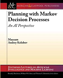 Planning with Markov Decision Processes: An AI Perspective