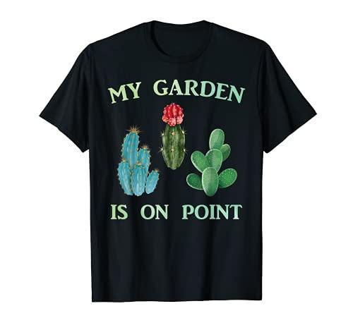 Plant - My Garden Is On Point - Cactus - Botanicals - Garden Maglietta