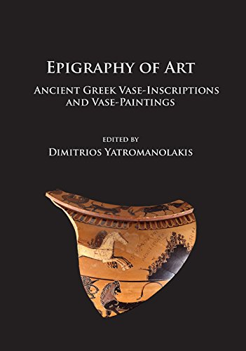 Epigraphy of Art: Ancient Greek Vase-Inscriptions and Vase-Paintings