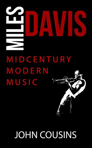 Miles Davis: MidCentury Modern Music (English Edition)