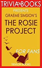 Trivia: The Rosie Project: A Novel By Graeme Simsion (Trivia-On-Books)