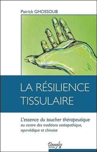 La résilience tissulaire - L'essence du toucher...