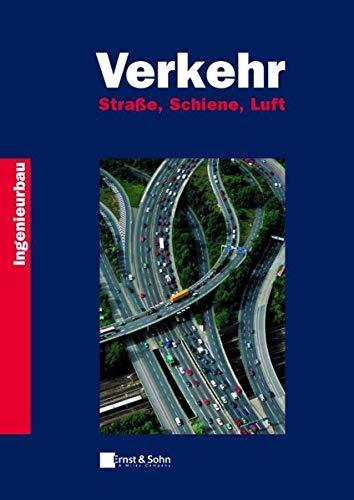 Der Ingenieurbau - Fachwissen. Verkehr. Straße, Schiene, Luft
