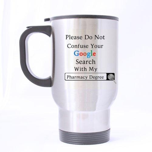 Quotes Travel mug Farmacia Expertos Regalos Humor Citas por Favor no confunda su Google Búsqueda con mi Farmacia Grado té/café/Vino Taza 100% Taza de Viaje de Acero Inoxidable, 14-Ounce