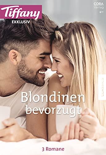Tiffany Exklusiv Band 91: Blondinen bevorzugt (German Edition)