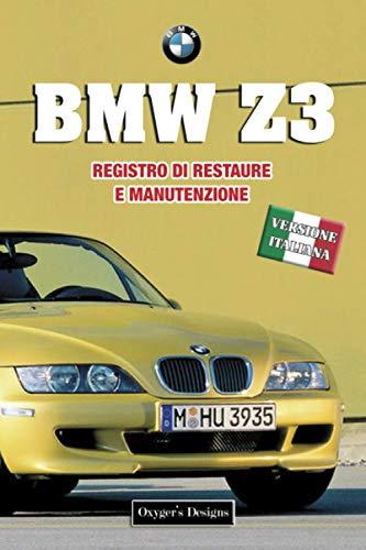 BMW Z3: REGISTRO DI RESTAURE E MANUTENZIONE