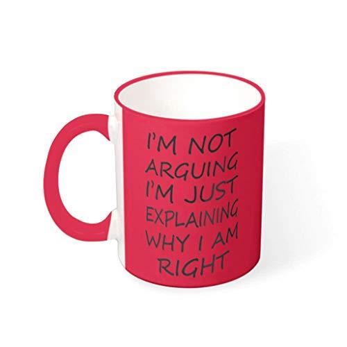O2ECH-8 11 oz Ich argumentiere Nicht Getränke Tee Becher Tassen mit Griff Porzellan Unique Becher - Lustige Worte Urlaub Weihnachten Geschenke, Anzug für Wohnheim verwenden mred 330ml