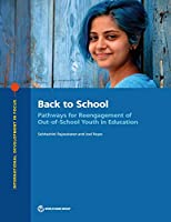 Back to School: Pathways for Reengagement of Out-of-School Youth in Education (International Development in Focus)