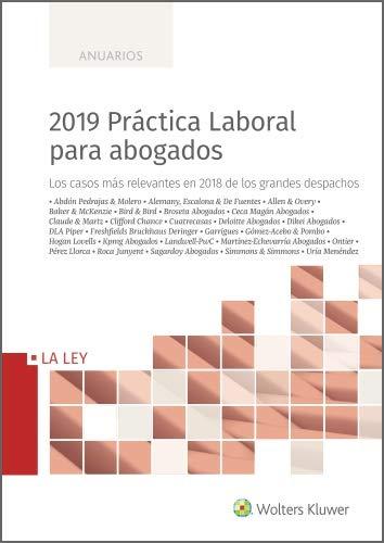 2019 Práctica Laboral para abogados: Los casos más relevantes en 2018 de los grandes despachos