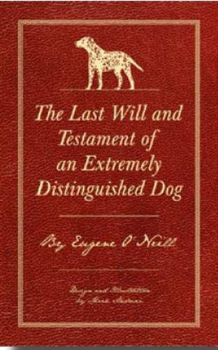 The Last Will And Testament Of An Extremely Distinguished Dog