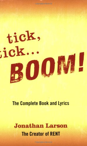 tick tick ... BOOM!: The Complete Book and Lyrics (Applause Libretto Library)