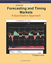 Forecasting and Timing Markets: A Quantitative Approach