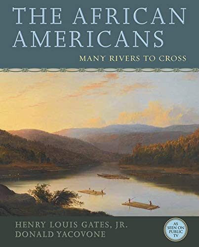 The African Americans: Many Rivers to Cross